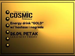 Gold Sexy Friday @ Diskoteka Cosmic (26.04)