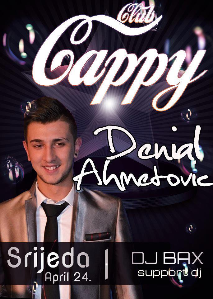 Denial Ahmetović @ Club Cappy (24.04)