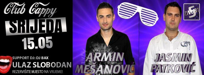 ARMIN MEŠANOVIĆ & JASMIN PATKOVIĆ @ Club Cappy (15.05)