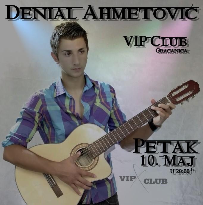 Denial Ahmetović @ Club Vip (10.05)