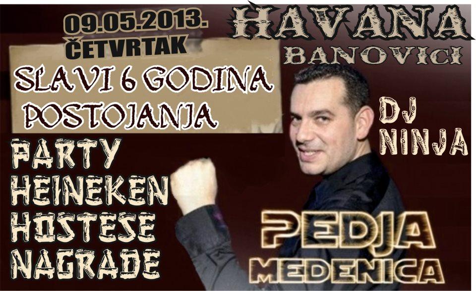 Godišnjica uz Peđu Medenicu @ Club Havana (09.05)