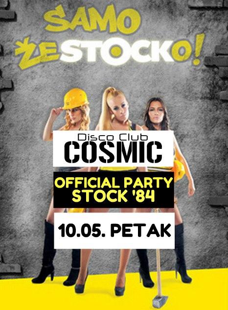 Official Stock 84 @ Diskoteka Cosmic (10.05)
