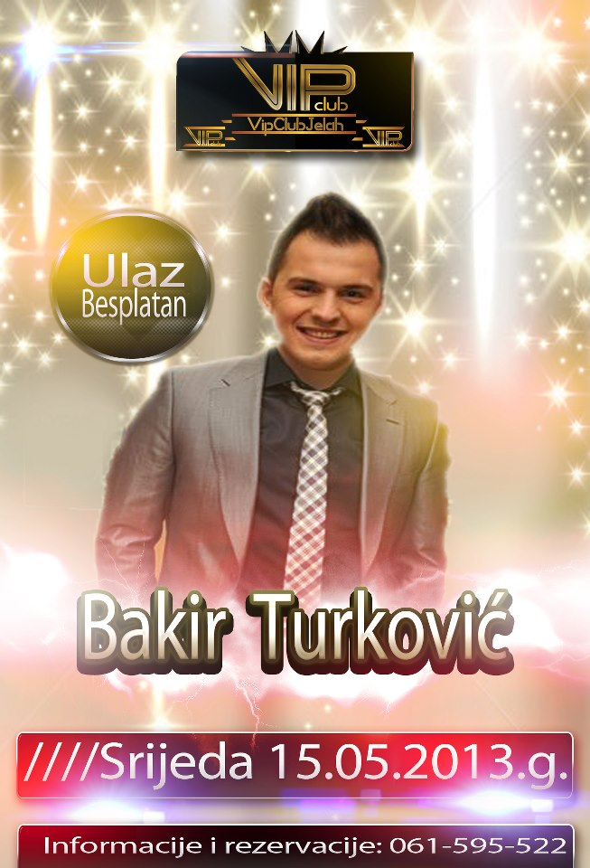 Bakir Turković @ Club Vip (15.05)