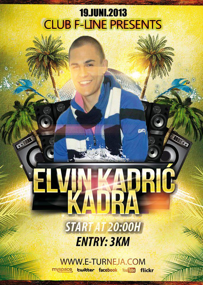 Elvin Kadrić Kadra @ Club F-Line (19.06)