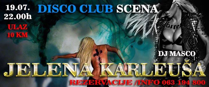 Club Scena: Jelena Karleuša   19.07