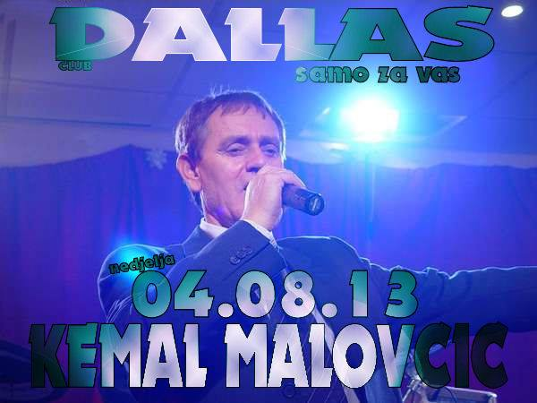 Diskoteka Dallas: Kemal Malovčić   04.08