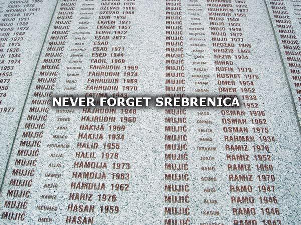 Zaboravit ne smijemo oprostiti nećemo!!! SREBRENICA